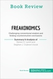 50MINUTES.COM - Book Review: Freakonomics by Steven D. Levitt and Stephen J. Dubner - Challenging conventional wisdom and finding counterintuitive conclusions.