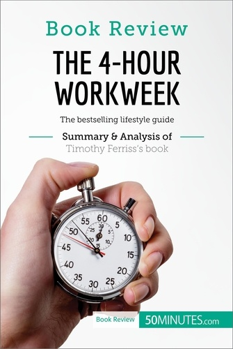 50MINUTES.COM - Book Review: The 4-Hour Workweek by Timothy Ferriss - The bestselling lifestyle guide.