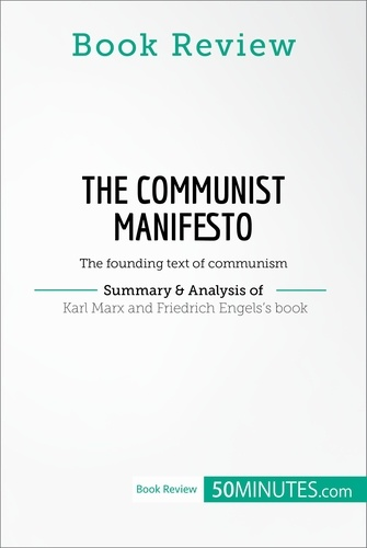 50MINUTES.COM - Book Review: The Communist Manifesto by Karl Marx and Friedrich Engels - The founding text of communism.