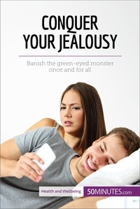 50MINUTES.COM - Conquer Your Jealousy - Banish the green-eyed monster once and for all.