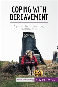 50MINUTES.COM - Coping with Bereavement - A practical guide to getting through grief.