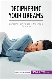 50MINUTES.COM - Deciphering Your Dreams - Reveal the mysteries of the world of dreams!.