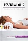 50MINUTES.COM - Essential Oils - Reap the benefits of natural remedies.