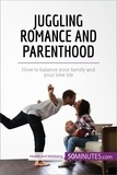 50MINUTES.COM - Juggling Romance and Parenthood - How to balance your family and your love life.