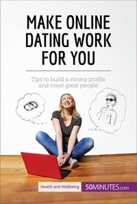 50MINUTES.COM - Make Online Dating Work for You - Tips to build a strong profile and meet great people.