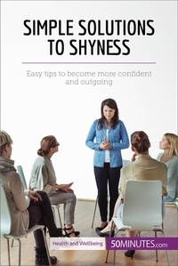 50MINUTES.COM - Simple Solutions to Shyness - Easy tips to become more confident and outgoing.