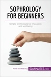 50MINUTES.COM - Sophrology for Beginners - Simple techniques for relaxation and wellbeing.