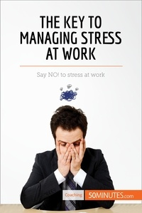 50MINUTES.COM - Coaching  : The Key to Managing Stress at Work - Say NO! to stress at work.