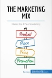 50MINUTES.COM - The Marketing Mix - Master the 4 Ps of marketing.