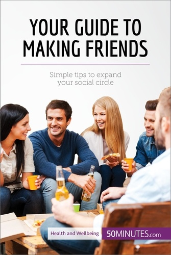 50MINUTES.COM - Your Guide to Making Friends - Simple tips to expand your social circle.