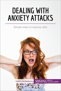 50MINUTES - Dealing with Anxiety Attacks - Simple ways of staying calm.