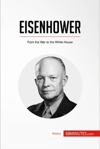 50MINUTES - Eisenhower - From the War to the White House.