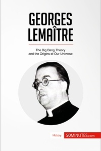 50MINUTES - Georges Lemaître - The Big Bang Theory and the Origins of Our Universe.