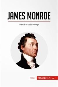50MINUTES - James Monroe - The Era of Good Feelings.