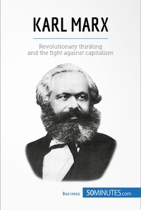 50MINUTES - Karl Marx - Revolutionary thinking and the fight against capitalism.