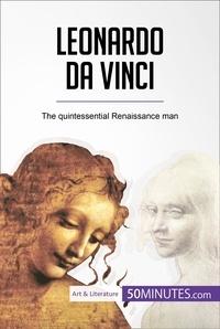 50MINUTES - Leonardo da Vinci - The quintessential Renaissance man.