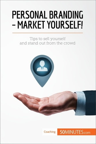 50MINUTES - Personal Branding - Market Yourself! - Tips to sell yourself and stand out from the crowd.
