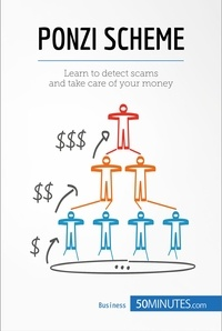 50MINUTES - Ponzi Scheme - Learn to detect scams and take care of your money.