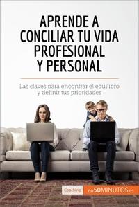 50Minutos - Aprende a conciliar tu vida profesional y personal - Las claves para encontrar el equilibro y definir tus prioridades.