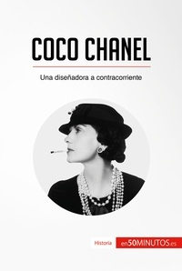 50Minutos - Coco Chanel - Una diseñadora a contracorriente.