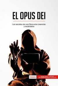 50Minutos - El Opus Dei - Los secretos de una Obra entre creencias y escándalos.