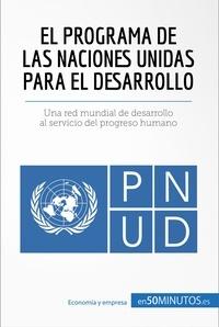 50Minutos - El Programa de las Naciones Unidas para el Desarrollo - Una red mundial de desarrollo al servicio del progreso humano.
