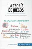 50MINUTOS.ES - La teoría de juegos - El arte del pensamiento estratégico.