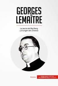 50Minutos - Georges Lemaître - La teoría del Big Bang y el origen del universo.