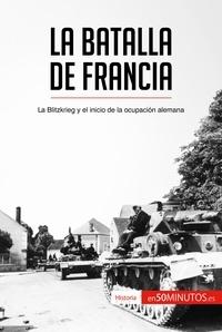50Minutos - La batalla de Francia - La Blitzkrieg y el inicio de la ocupación alemana.