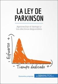 50Minutos - La ley de Parkinson - Aprovechar el tiempo y los efectivos disponibles.