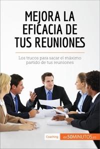 50Minutos - Mejora la eficacia de tus reuniones - Los trucos para sacar el máximo partido de tus reuniones.