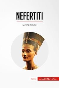 50Minutos - Nefertiti - La reina de la luz.