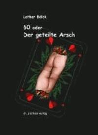 60 oder Der geteilte Arsch - Sprüche zum Klopfen.