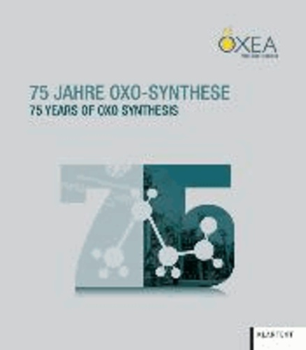 75 Jahre Oxo-Synthese - 75 Years of Oxo Synthesis.