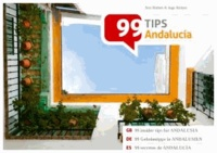 99 Geheimtipps in Andalusien / 99 insider tips for Andalusia / 99 secretos de Andalucía.
