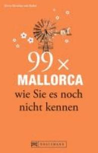 99 x Mallorca wie Sie es noch nicht kennen.