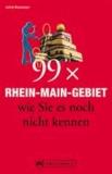 99 x Rhein-Main-Gebiet wie Sie es noch nicht kennen.
