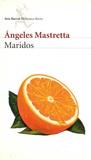 ÂAngeles Mastretta - Maridos.