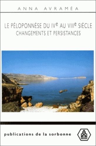 Le Péloponèse du 4e au 8e siècles.. Changements et persistances