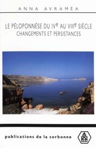 ÂAnna Avraméa - Le Péloponèse du 4e au 8e siècles. - Changements et persistances.