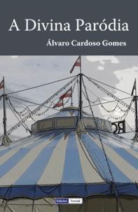 Álvaro Cardoso Gomes - A Divina Paródia.