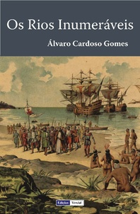 Álvaro Cardoso Gomes - Os Rios Inumeráveis.