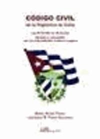 Ángel Acedo Penco et Leonardo Bernardino . . . [et Pérez Gallardo - Código civil de la República de Cuba : Ley nº 59/1987 de 16 de julio. Anotado y concordado con los ordenamientos cubano y español.