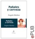 Ángela Medina - Pañales y cerveza - Novela humorística sobre la rutina.