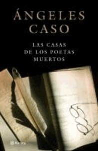 Las casas de los poetas muertos - Ángeles Caso | Showmesound.org