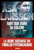 Åsa Larsson - Tant que dure ta colère.