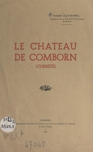 Échamel - Le château de Comborn - Corrèze.