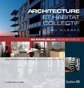 École d'architecture de l'Univ et Martin Dubois - Architecture et habitat collectif au Québec - 65 immeubles résidentiels.
