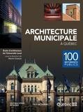 École d'architecture de l'Univ et Martin Dubois - Architecture municipale à Québec - 100 bâtiments publics.