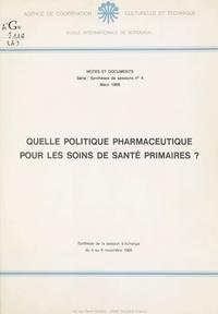 École internationale de Bordea - Quelle politique pharmaceutique pour les soins de santé primaires ?.